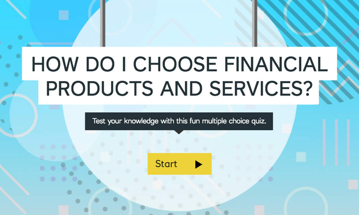Interactive resource for How do I choose financial products and services?